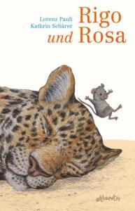 Titelseite von Rigo und Rosa. Gezeichnet ein großer kopf eines Tigers. Eine Maus flüstert in sein Ohr.