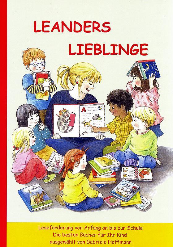 LEANDERS LIEBLINGE. Die besten Bilderbücher. Leseförderung von Anfang an bis zur Schule