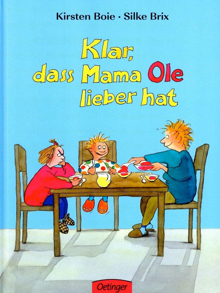 Klar, dass Mama Ole / Anna lieber hat