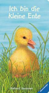 Titelseite des Bilderbuchs Ich bin die kleine Ente von Helmut Spanner, Ravensburger Verlag