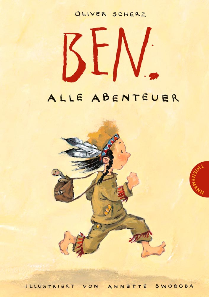 Ben. Alle Abenteuer (Oliver Scherz)