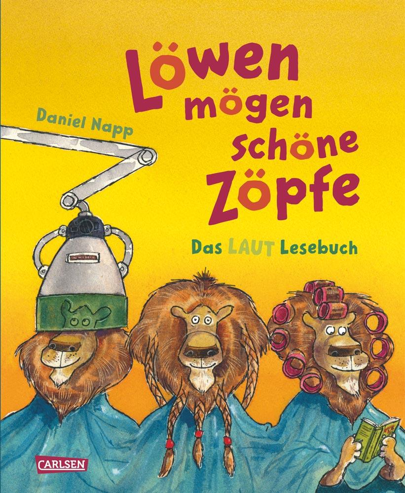 Löwen mögen schöne Zöpfe – ein Lautlesebuch