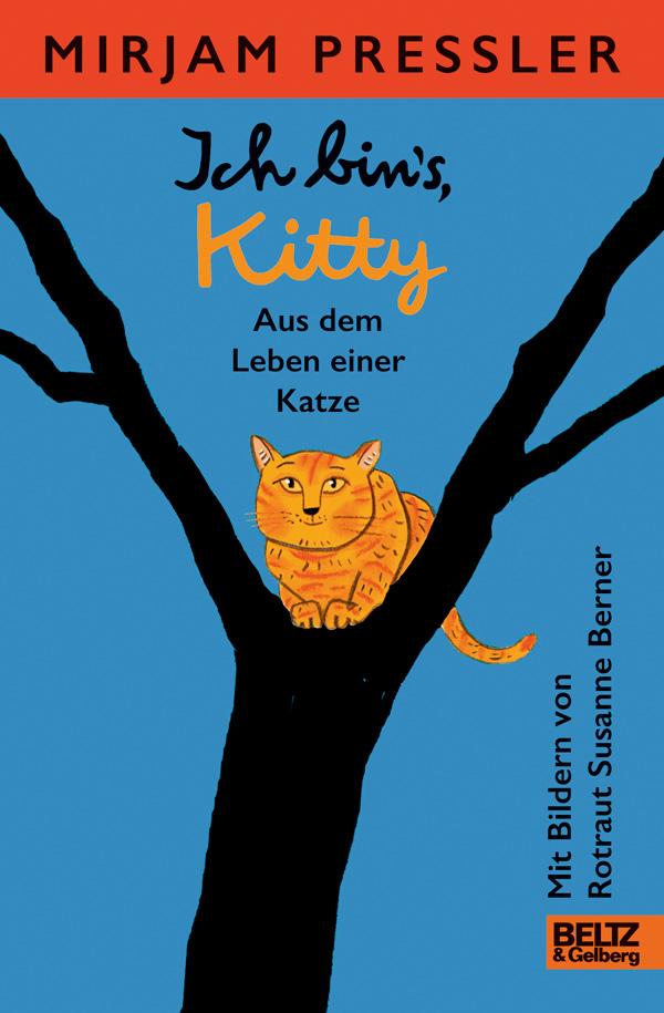 Ich bin's, Kitty. Aus dem Leben einer Katze