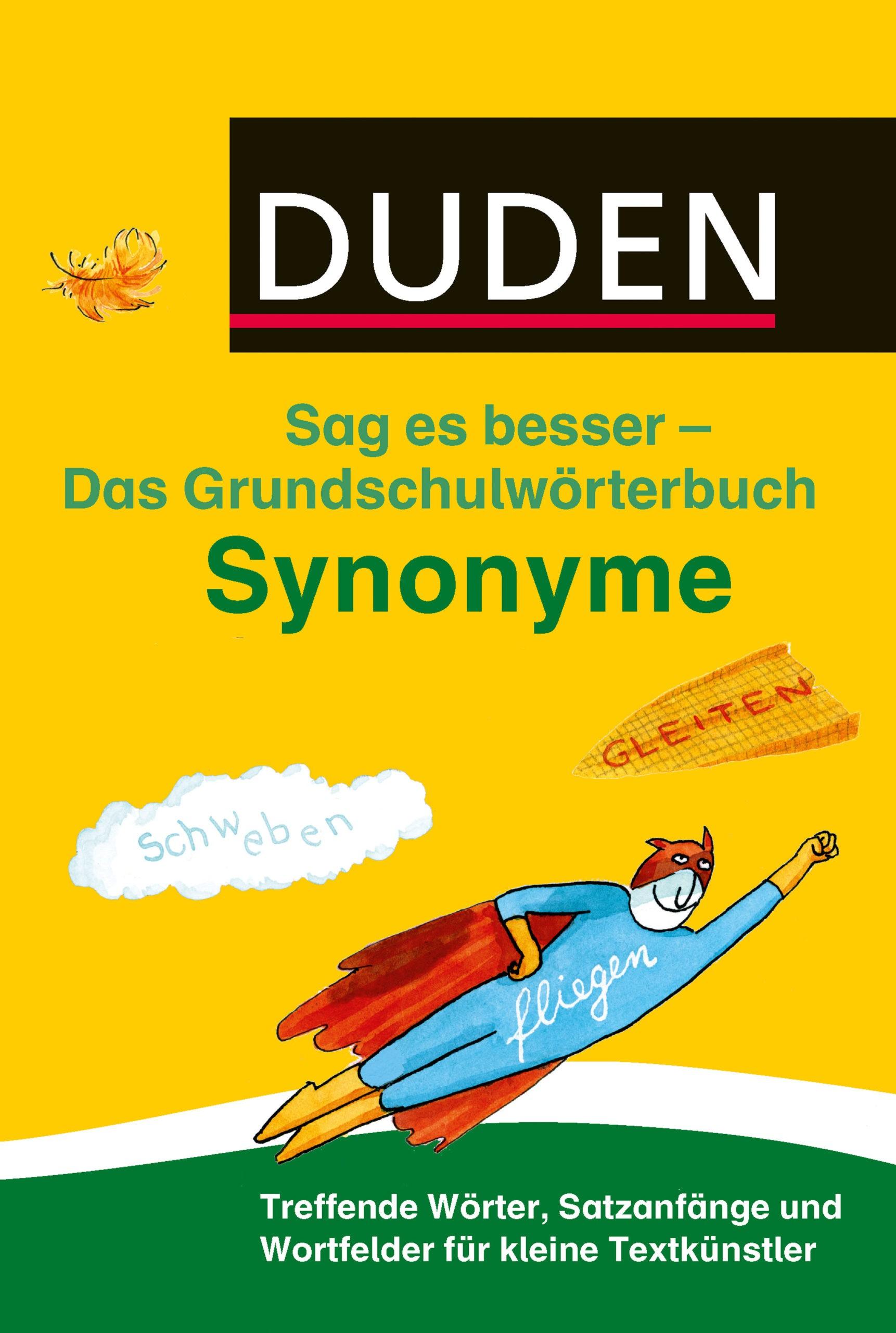Synonyme. Das Grundschulwörterbuch – Sag es besser