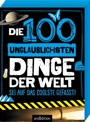 Die 100 gefährlichsten, ekligsten, unglaublichsten Dinge der Welt